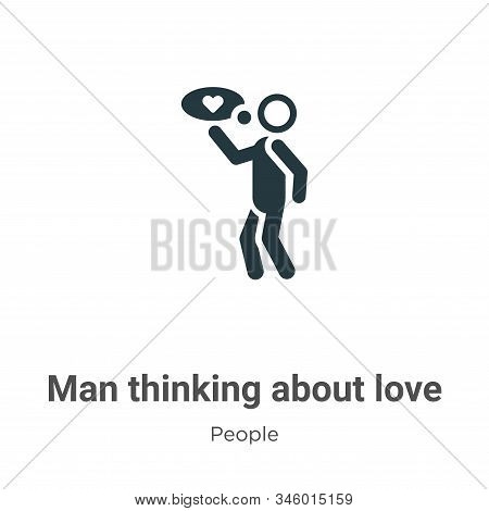 Man thinking about love icon isolated on white background from people collection. Man thinking about