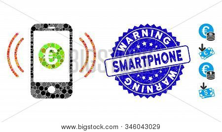 Mosaic Euro Salary Vibration Icon And Corroded Stamp Seal With Warning Smartphone Caption. Mosaic Ve