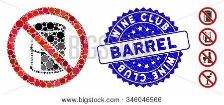 Mosaic No Barrel Icon And Corroded Stamp Seal With Wine Club Barrel Caption. Mosaic Vector Is Create