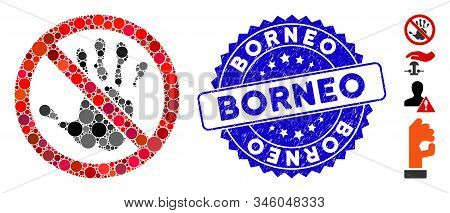 Collage No Touch Hand Icon And Rubber Stamp Seal With Borneo Phrase. Mosaic Vector Is Created With N