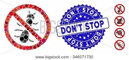 Collage No Ant Icon And Grunge Stamp Seal With Dont Stop Caption. Mosaic Vector Is Designed With No