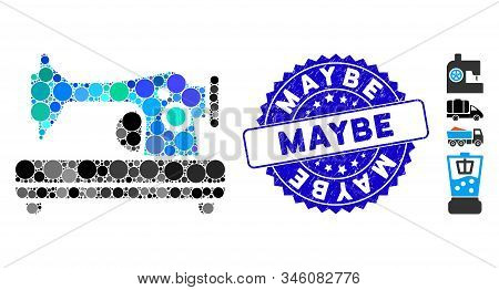 Mosaic Sewing Machine Icon And Corroded Stamp Seal With Maybe Phrase. Mosaic Vector Is Created With