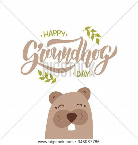 Happy Groundhog Day Vector Illustration. Hand Drawn Lettering With Marmot.