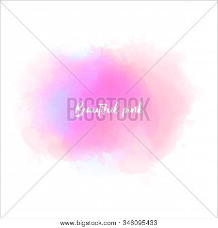 Pink Watercolour Stain, Great Design For Any Purposes. Abstract Pink Watercolor Splash Stroke Backgr