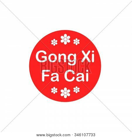 Gong Xi Fa Cai Happy Chinese New Year