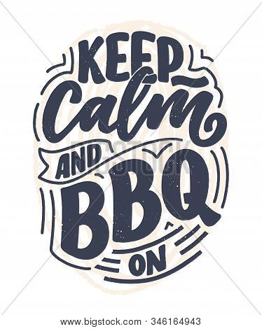 Bbq Fun Slogan, Great Design For Any Purposes. Lettering For Family Dinner Design. Funny Print, Post