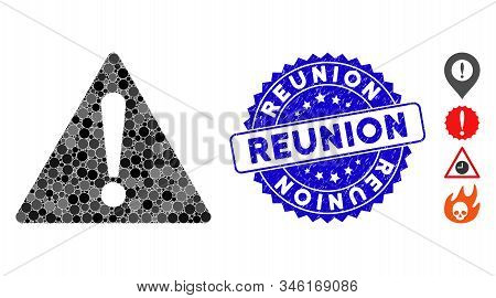 Mosaic Warning Icon And Distressed Stamp Seal With Reunion Text. Mosaic Vector Is Composed From Warn