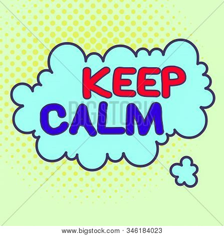 Word writing text Keep Calm. Business concept for not get emotionally invested in situations you cannot control over Asymmetrical uneven shaped format pattern object outline multicolour design. poster