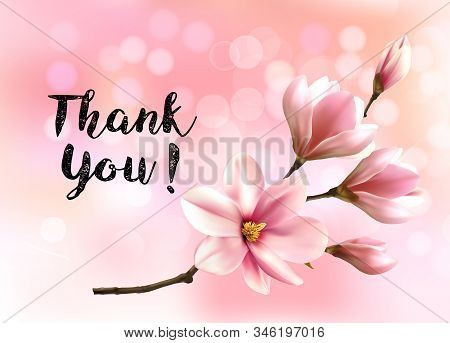 Thank You Background With Beautiful Blossom Brunch Of Pink Magnolia. Vector