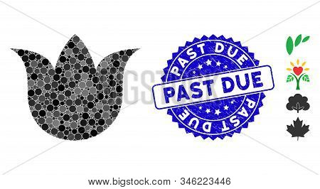 Mosaic Tulip Flower Icon And Grunge Stamp Seal With Past Due Text. Mosaic Vector Is Formed With Tuli