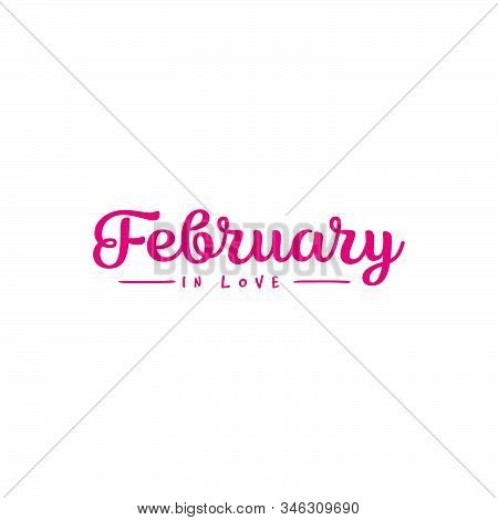 Hello February, February In Love, Pink Color. February Month, Happy February