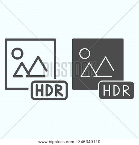 Hdr Line And Solid Icon. Picture With Hdr Vector Illustration Isolated On White. Hdr Image File Outl