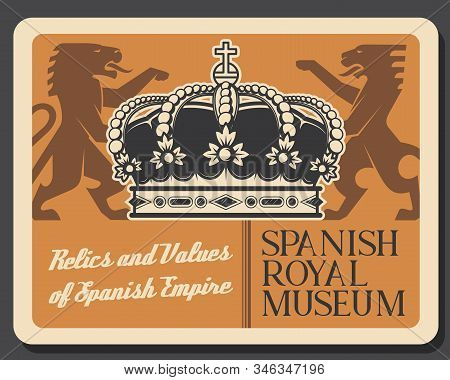 Spanish Museum, Relics And Values Of Spain Empire. Vector Victorian Emblem With Lion, Heraldic Style