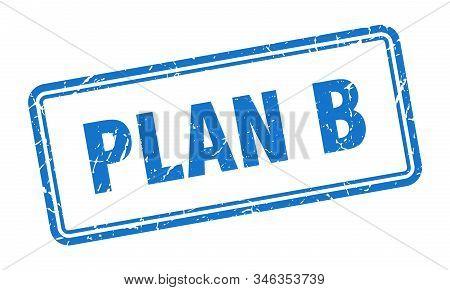 Plan B Stamp. Plan B Square Grunge Sign. Plan B