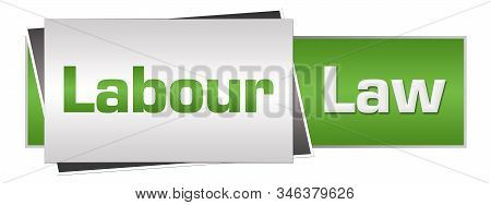 Labour Law Text Written Over Green Grey Background.