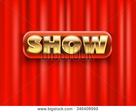 Show On Red Curtain Scene. 3d Realistic Curtain Curtain On The Stage Of The Theater. Vector Illustra