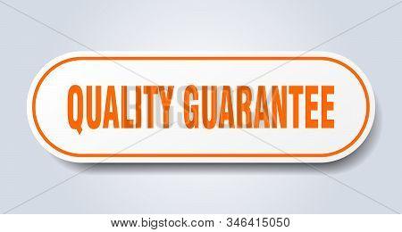 Quality Guarantee Sign. Quality Guarantee Rounded Orange Sticker. Quality Guarantee