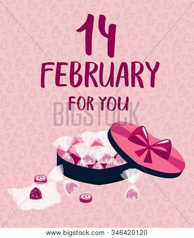 The 14th Of February. Lettering. Valentines Day Concept. Sweets, Candies And Box Of Chocolates With