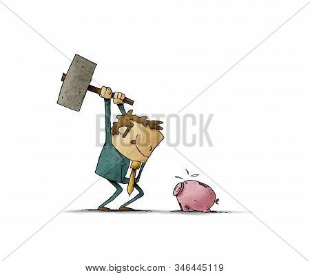 Businessman With A Hammer In His Hand Is Going To Break A Piggy Bank And Take Out The Savings. Isola