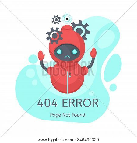 Page Not Found Error 404 Isolated In White Background. Vector Layout Template Of A Broken Robot For