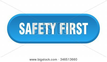 Safety First Button. Safety First Rounded Blue Sign. Safety First