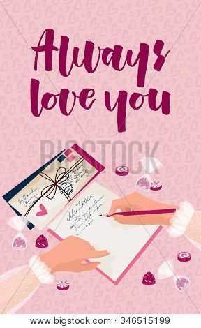 Always Love You. Lettering. The 14th Of February. Valentines Day Concept. The Girl Writes A Love Let