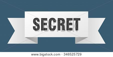 Secret Ribbon. Secret Isolated Sign. Secret Banner