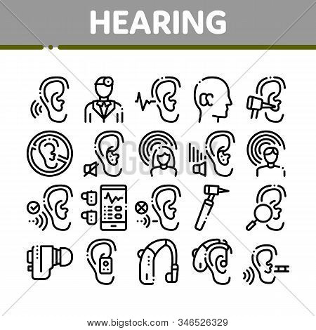 Hearing Human Sense Collection Icons Set Vector Thin Line. Hearing Aid Device And Earphone. Doctor A