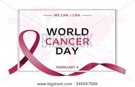 World Cancer Day. Poster Background Design With Ribbon Symbol. Illustration Concept. World Map Backg