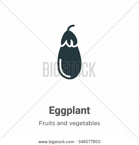 Eggplant icon isolated on white background from fruits collection. Eggplant icon trendy and modern E