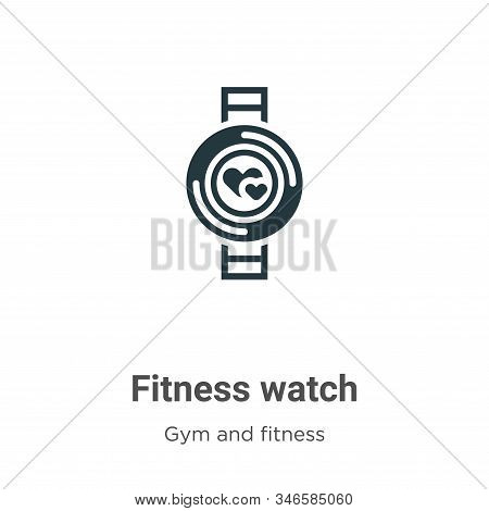 Fitness watch icon isolated on white background from gym and fitness collection. Fitness watch icon