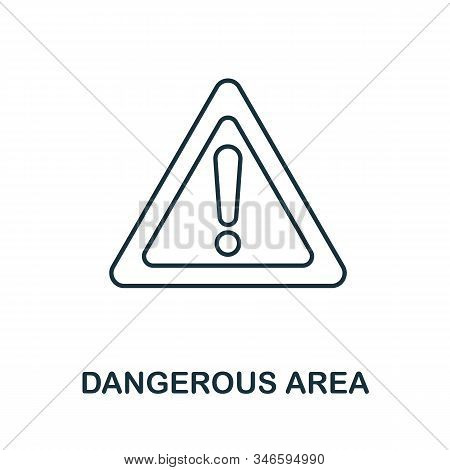Dangerous Area Line Icon. Thin Style Element From Construction Tools Icons Collection. Outline Dange