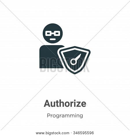 Authorize Glyph Icon Vector On White Background. Flat Vector Authorize Icon Symbol Sign From Modern