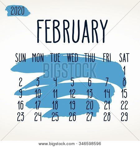 February Year 2020 Vector Monthly Calendar. Hand Drawn Blue Paint Stroke Artsy Design Over White Bac