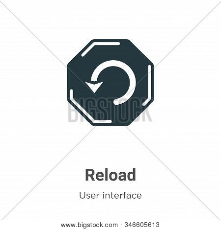 Reload icon isolated on white background from user interface collection. Reload icon trendy and mode