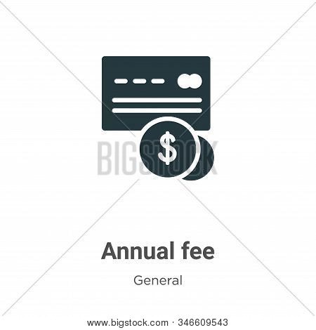 Annual fee icon isolated on white background from general collection. Annual fee icon trendy and mod
