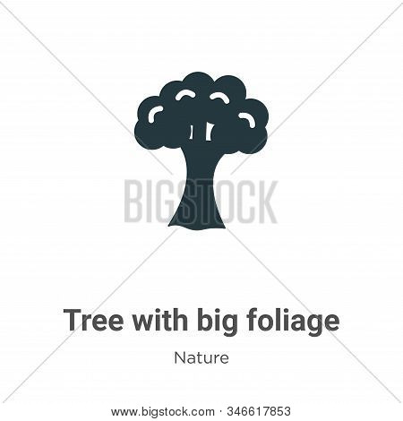 Tree with big foliage icon isolated on white background from nature collection. Tree with big foliag
