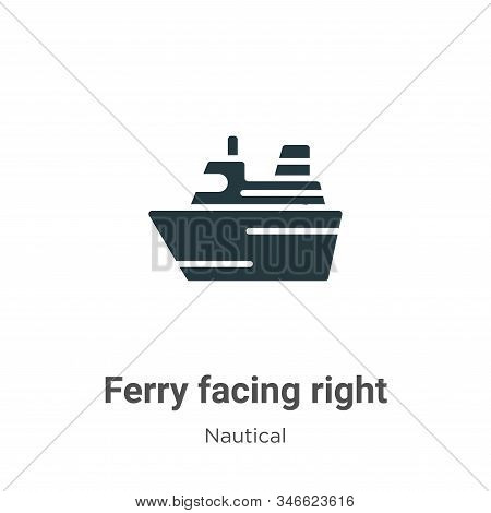 Ferry facing right icon isolated on white background from nautical collection. Ferry facing right ic