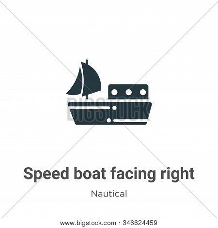Speed boat facing right icon isolated on white background from nautical collection. Speed boat facin