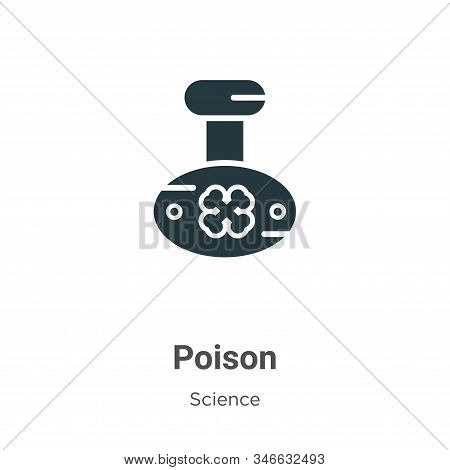 Poison Glyph Icon Vector On White Background. Flat Vector Poison Icon Symbol Sign From Modern Scienc