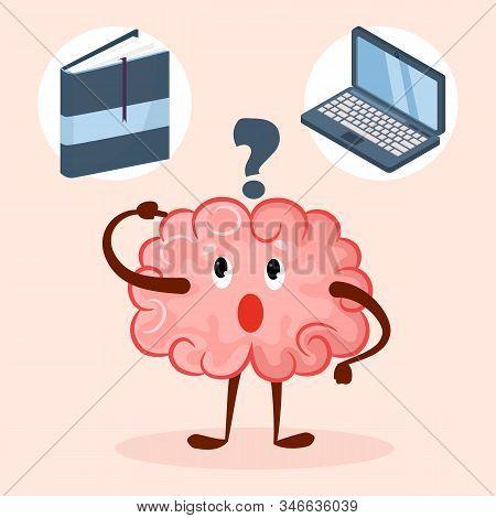 Brain Cute Cartoon Character Choose Laptop Or Book Education Method Vector Illustration. Brain Think
