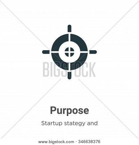 Purpose Glyph Icon Vector On White Background. Flat Vector Purpose Icon Symbol Sign From Modern Star