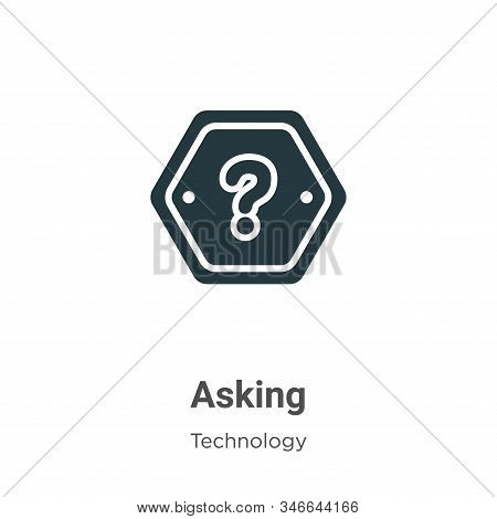 Asking Glyph Icon Vector On White Background. Flat Vector Asking Icon Symbol Sign From Modern Techno