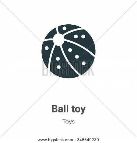Ball toy icon isolated on white background from toys collection. Ball toy icon trendy and modern Bal