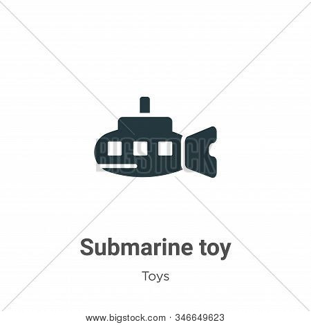 Submarine toy icon isolated on white background from toys collection. Submarine toy icon trendy and