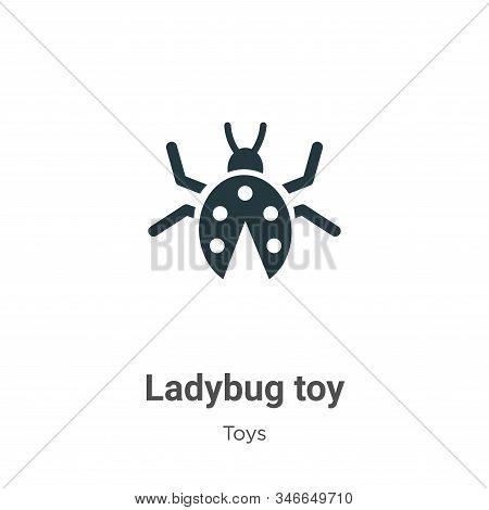 Ladybug Toy Glyph Icon Vector On White Background. Flat Vector Ladybug Toy Icon Symbol Sign From Mod
