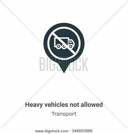 Heavy Vehicles Not Allowed Glyph Icon Vector On White Background. Flat Vector Heavy Vehicles Not All