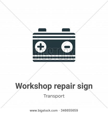 Workshop Repair Sign Glyph Icon Vector On White Background. Flat Vector Workshop Repair Sign Icon Sy