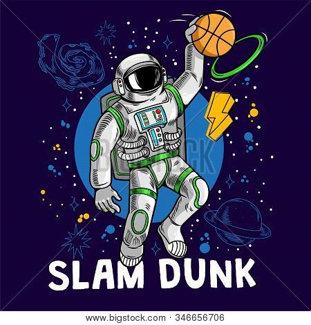Engraving Cool Dude In Space Suit Super Astronaut Play Basketball And Make Slam Dunk Between Stars P