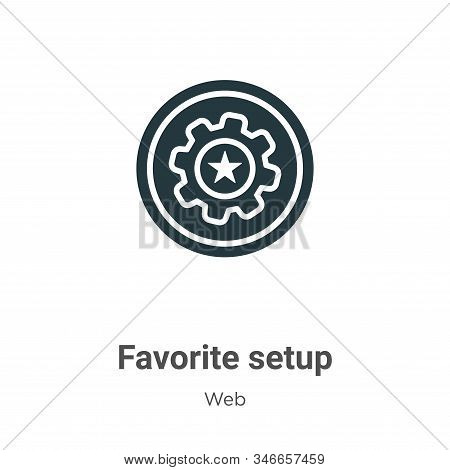Favorite setup icon isolated on white background from web collection. Favorite setup icon trendy and